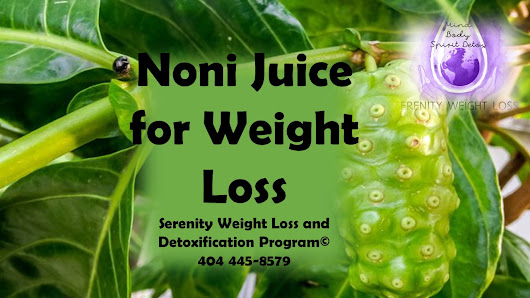 NONI JUICE for WEIGHT LOSS