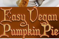 Easy Vegan Pumpkin Pie Recipe