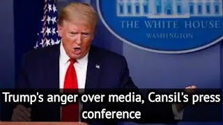 Trump's anger over media, Cansil's press conference