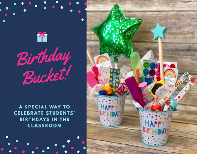 Birthday buckets are a fun and easy way to celebrate birthdays at school