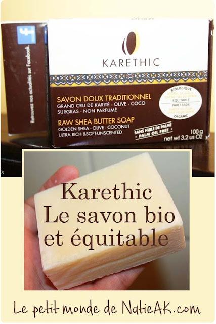 Karethic : Le savon surgras doux traditionnel bio et équitable