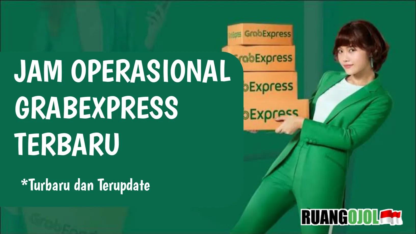 Mengetahui Jam Operasional GrabExpress  (Instan, Sameday, Car)