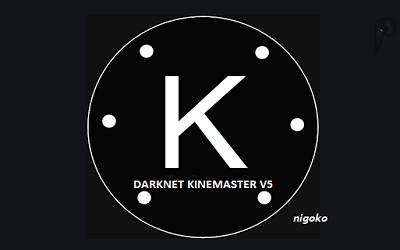 darknet kinemaster v5 apkark untuk edit video di Android