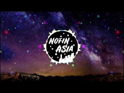 Download Kumpulan Lagu DJ NOFIN ASIA Terbaru Terbaik