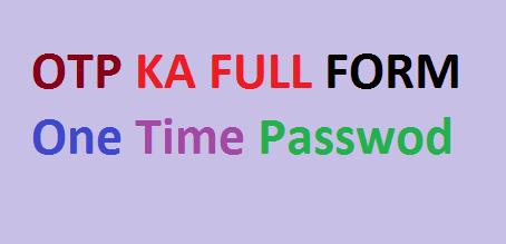 OTP Ka Full Form | One Time Password