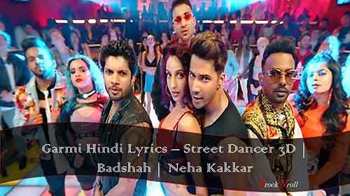 Garmi-Hindi-Lyrics-Street-Dancer-3D-Badshah-Neha-Kakkar