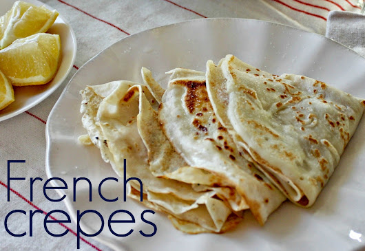 Sundays in France: Recipe for French Crepes
