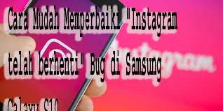 """Cara Mudah Memperbaiki """"Instagram telah berhenti"""" Bug di Samsung Galaxy S10"""