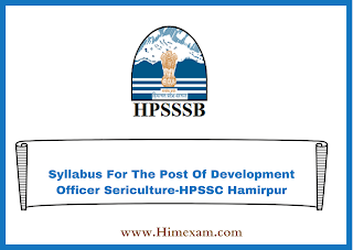 Syllabus For The Post Of Development Officer Sericulture-HPSSC Hamirpur