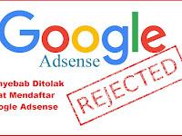 7 Alasan Blog Selalu Di Tolak Google Adsense Terbaru
