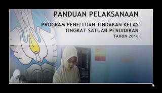 Panduan Penelitian Tindakan Kelas (PTK) Terbaru 2016