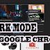 كيفية إضافة الوضع الليلي dark mode لجوجل كروم