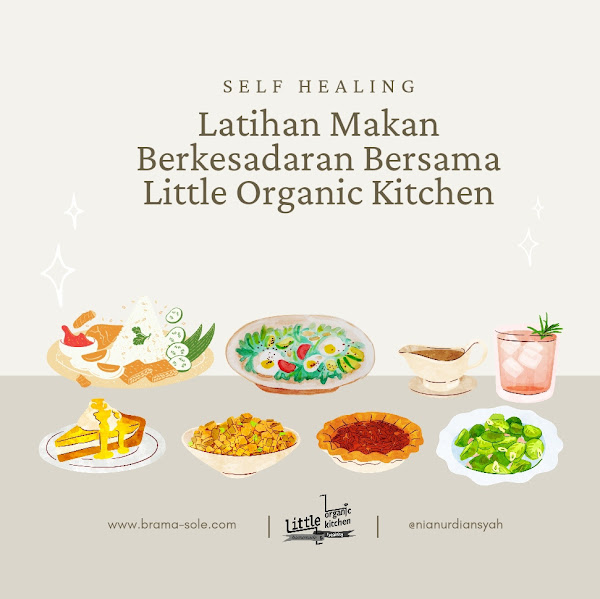Latihan Makan Berkesadaran Bersama Little Organic Kitchen