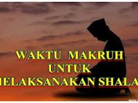 Waktu-waktu yang  Makruh untuk Mejalankan Shalat