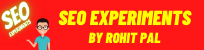 SEO Experiments by Rohit Pal
