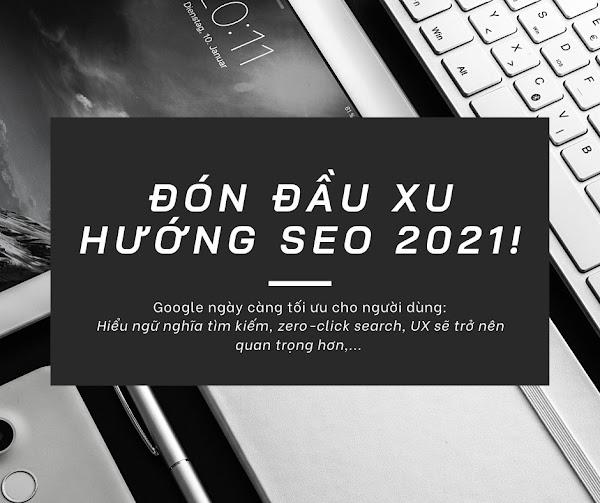 Đón đầu xu hướng SEO 2021