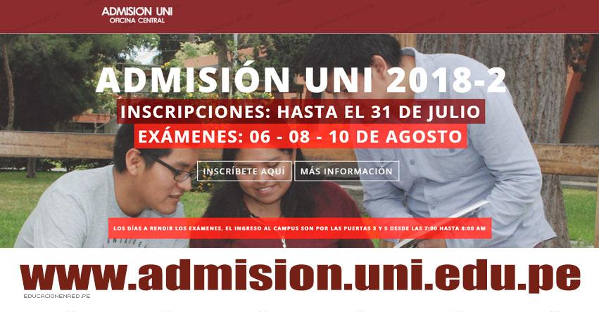 UNI: Admisión 2018-2 (Examen 6, 8, 10 Agosto) Inscripciones hasta el 31 Julio - Universidad Nacional de Ingeniería - www.admision.uni.edu.pe