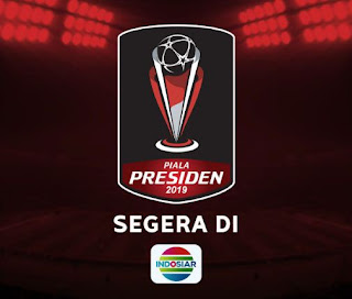 Jadwal Lengkap Piala Presiden 2019 - Siaran Langsung Indosiar