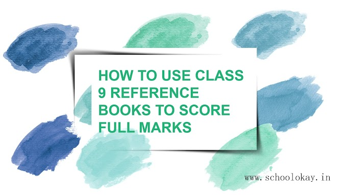 HOW TO USE YOUR CLASS 9 REFERENCE BOOKS TO GET FULL MARKS