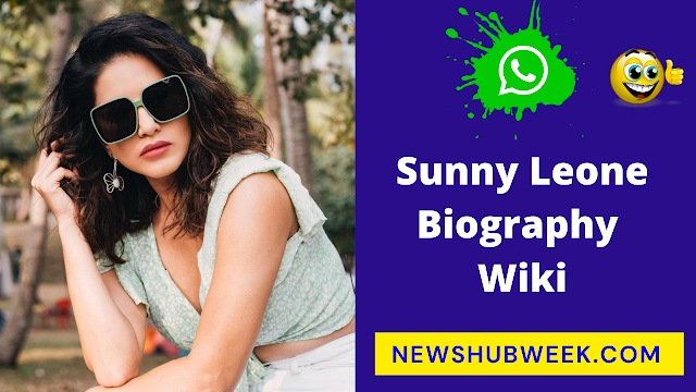 Sunny Leone Biography, Age, Height,Wiki,Boyfriend