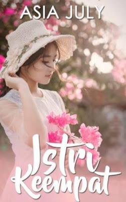 Novel Istri Keempat Karya Asia July Full Episode