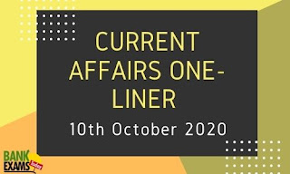 Current Affairs One-Liner: 10th October 2020