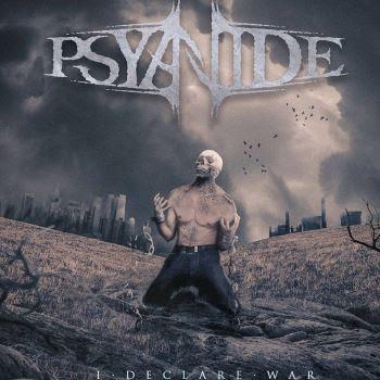 """Psyanide - """"Ι Declare War"""""""