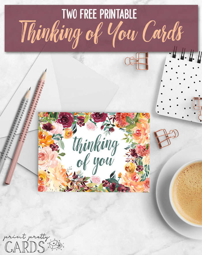 Free Printable Thinking of You Cards in Two Designs