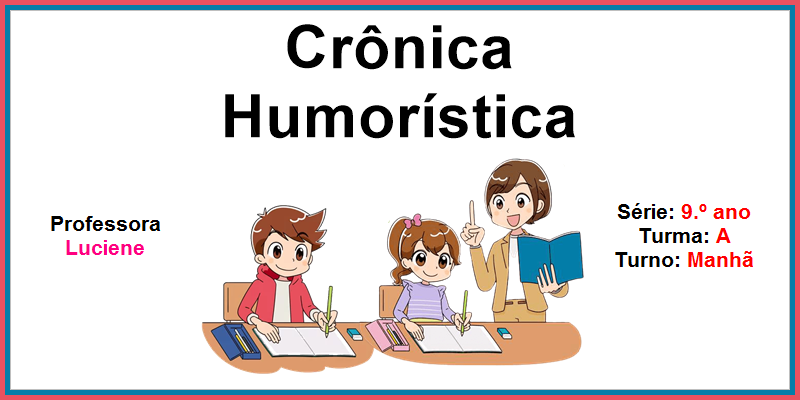 Crônica Humorística; Denotação e Conotação