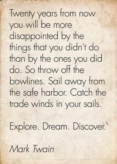 Quote Challenge Day 2 - Sail away from the safe harbor