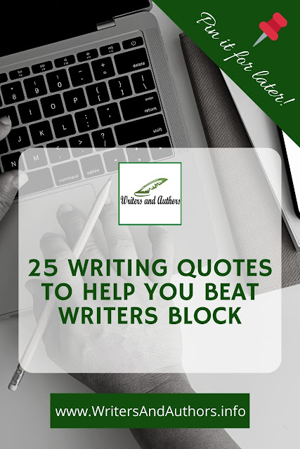 25 Writing Quotes to Help You Beat Writers Block