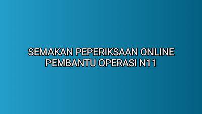 Semakan Peperiksaan Online Pembantu Operasi N11 2019