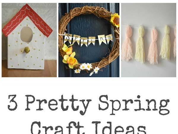 3 Pretty Spring Craft Ideas