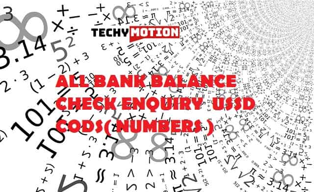ALL BANK BALANCE CHECK ENQUIRY  USSD CODS( NUMBERS )