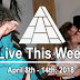 Live This Week: April 8th - 14th, 2018