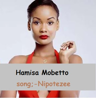 Hamisa Mobetto – Nipotezee | Mp3 Download [New Song]