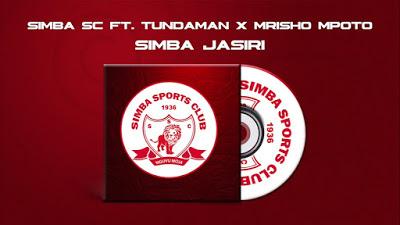 AUDIO | Simba SC Ft Tunda Man & Mrisho Mpoto - Simba Jasiri | Mp3 Download