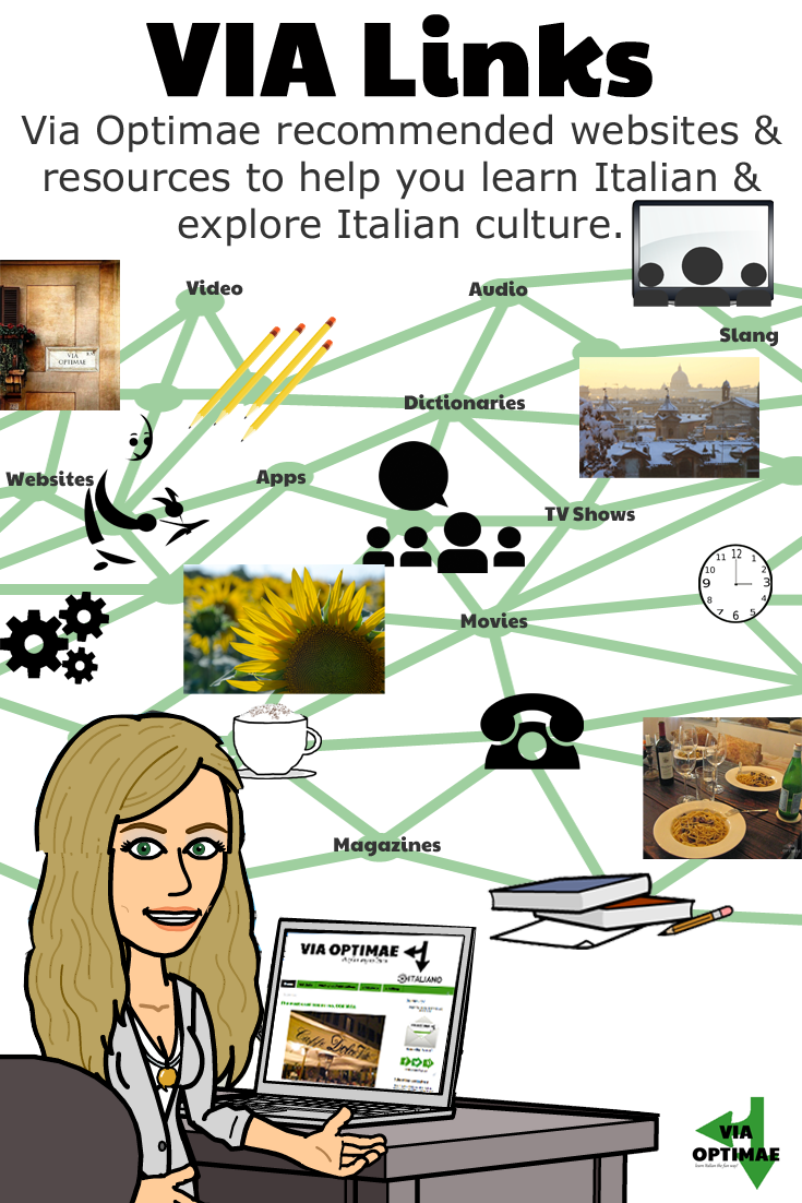 Via Links: Via Optimae recommended websites and resources to help you learn Italian and explore Italian culture.  Via Optimae, http://www.viaoptimae.com/p/d-links.html