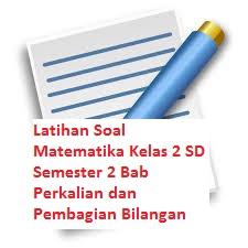 Latihan Soal Matematika Kelas 2 SD Semester 2 Bab Perkalian dan Pembagian Bilangan