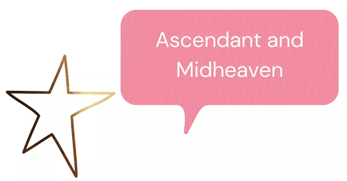 Ascendant and Midheaven