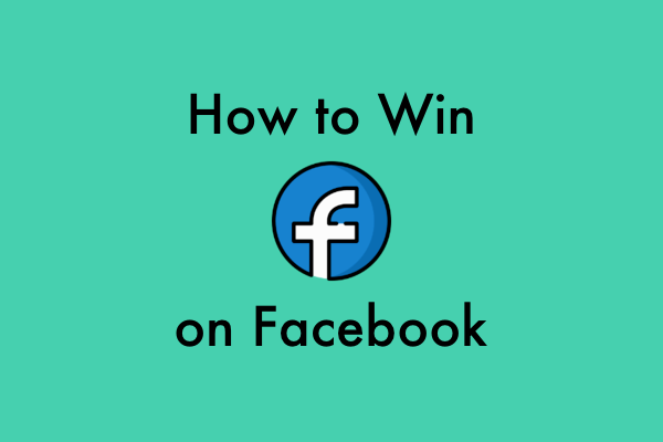 How to Win on Facebook