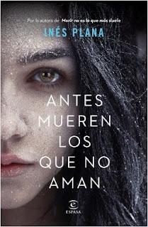 """""""Antes mueren los que no aman"""" de Inés Plana"""