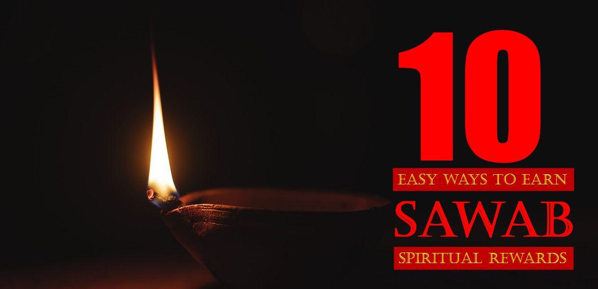 Islam My Ultimate Decision: 10 Easy Ways to Earn Sawab