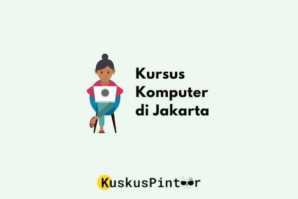 Kursus Komputer di Jakarta