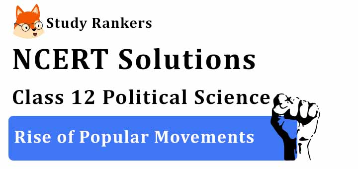 NCERT Solutions for Class 12 Political Science Rise of Popular Movements