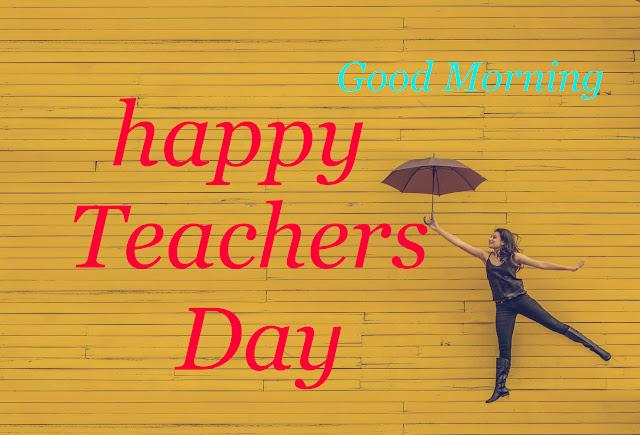 Good Morning happy Teacher Day