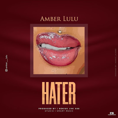 AUDIO | Amber Lulu - Haters | Mp3 Download [New Song]