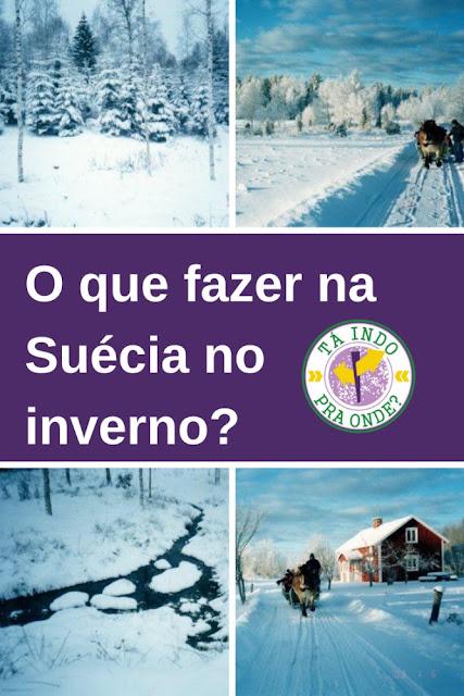 O que fazer no interior da Suécia no inverno?
