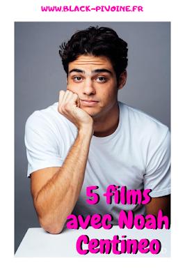 5 films avec Noah Centineo