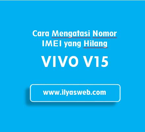 tersebut mengalami memori penuh yang sulit diatasi yang menyebabkan si pengguna kesulitan Tutorial Mengatasi IMEI Hilang di Vivo Y15 dengan Mudah
